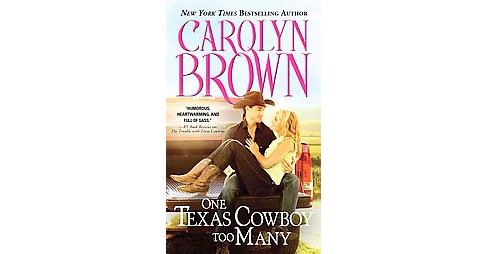 One Texas Cowboy Too Many ( Burnt Boot, Texas) (Paperback) - image 1 of 1