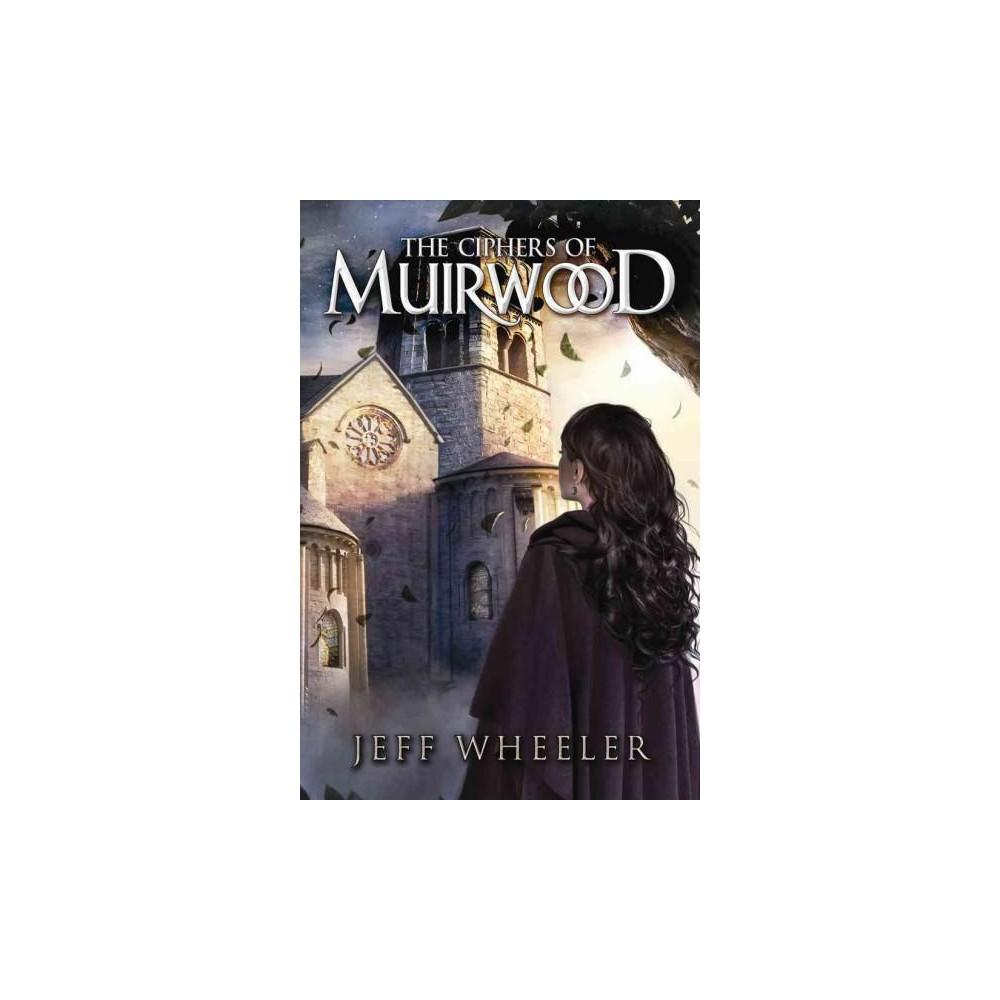 Ciphers of Muirwood (Paperback) (Jeff Wheeler)