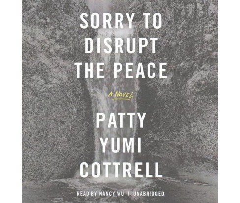 Sorry to Disrupt the Peace (Unabridged) (CD/Spoken Word) (Patty Yumi Cottrell) - image 1 of 1