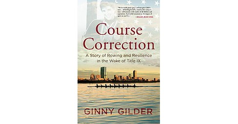 Course Correction : A Story of Rowing and Resilience in the Wake of Title IX (Paperback) (Ginny Gilder) - image 1 of 1