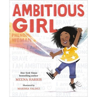 Ambitious Girl - by Meena Harris (Hardcover)