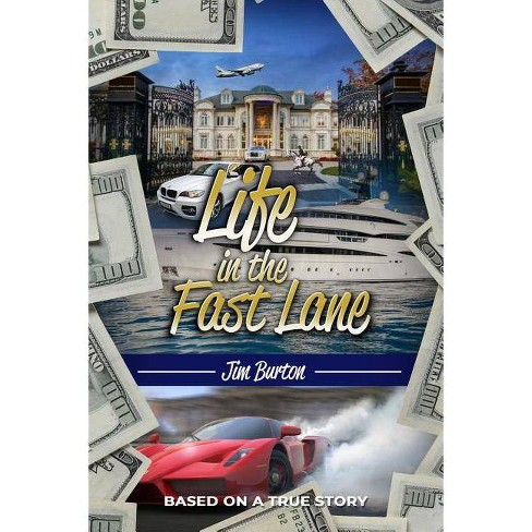 Life in the Fast Lane - by  Jim Burton (Paperback) - image 1 of 1
