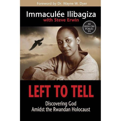 Left to Tell - by  Immaculee Ilibagiza (Paperback) - image 1 of 1