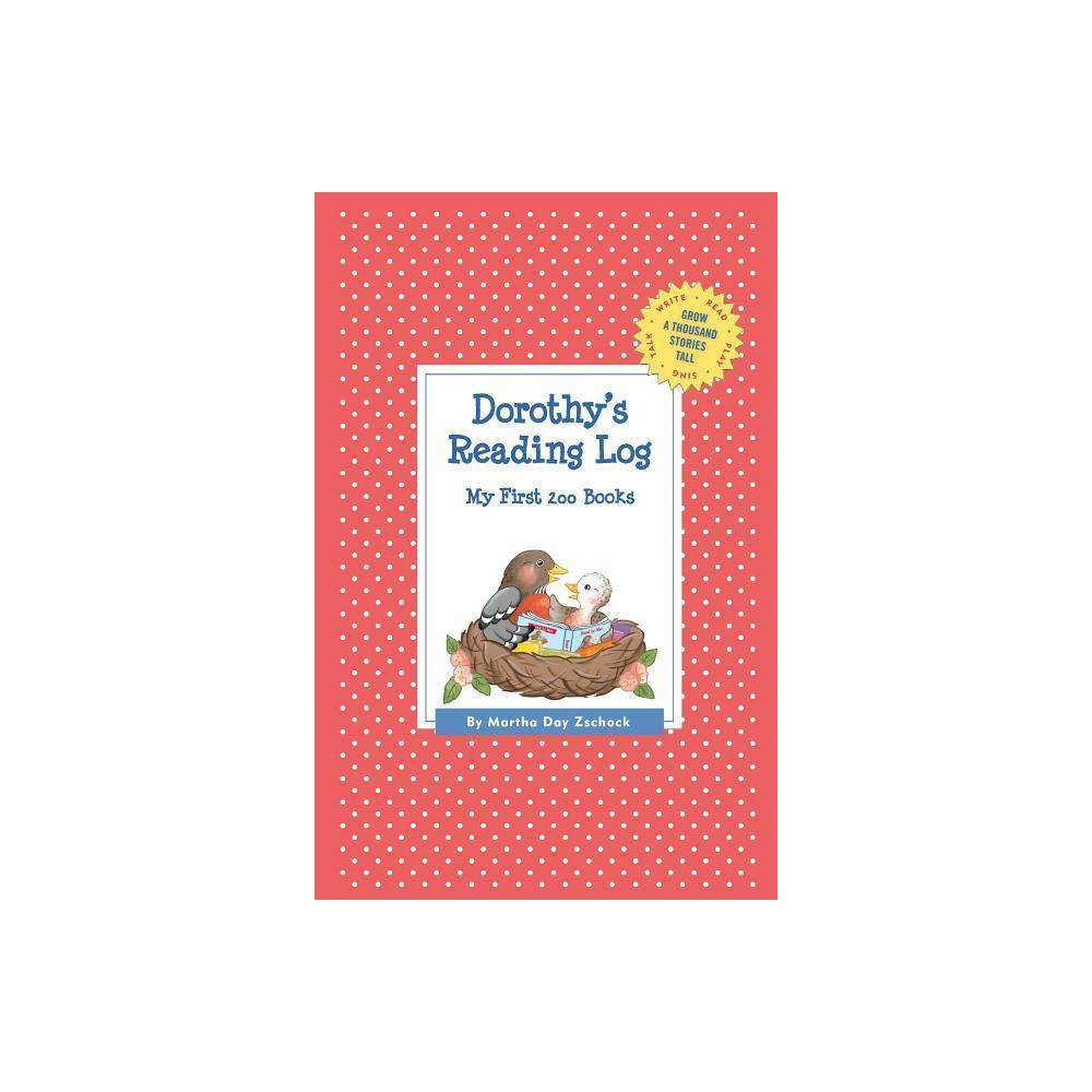 Dorothy's Reading Log: My First 200 Books (Gatst) - (Grow a Thousand Stories Tall) (Paperback)