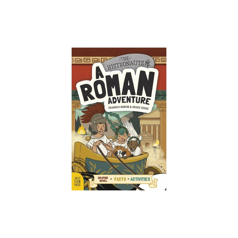 Roman Adventure - (The Histronauts) by Frances Durkin (Hardcover)