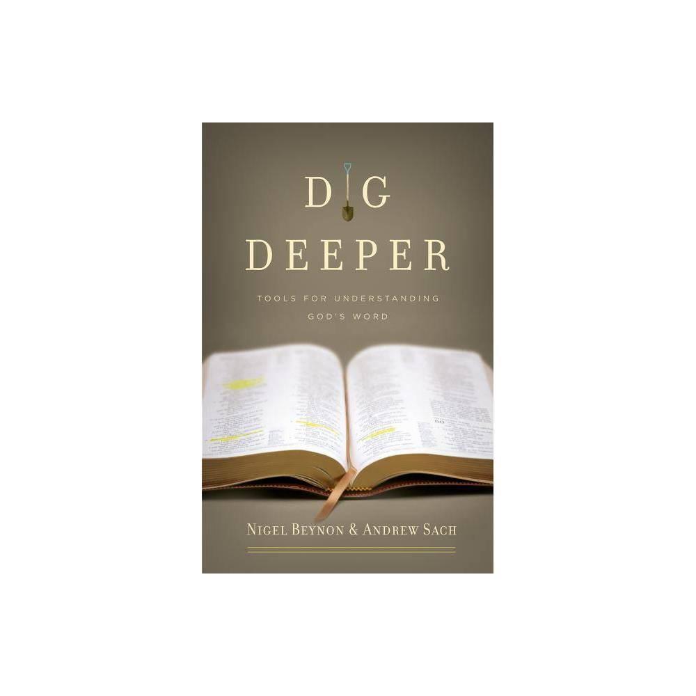 Dig Deeper By Nigel Beynon Andrew Sach Paperback
