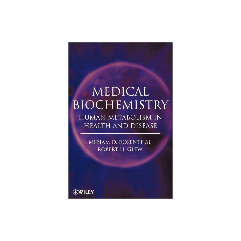 Medical Biochemistry By Miriam D Rosenthal Robert H Glew Paperback