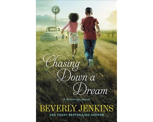 Chasing Down a Dream -  (Blessings) by Beverly Jenkins (Paperback) - image 1 of 1