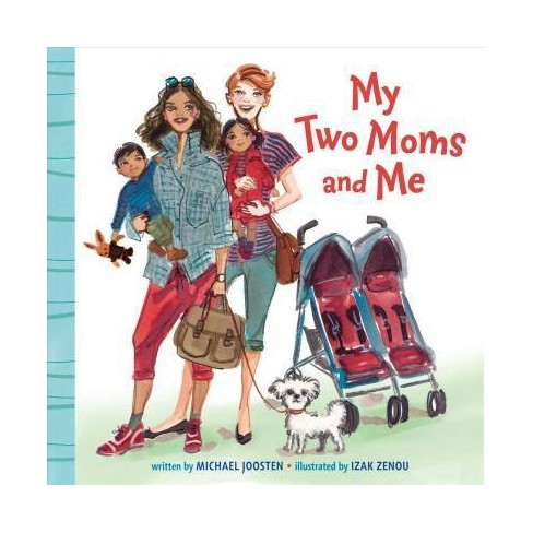My Two Moms and Me - by  Michael Joosten (Board_book) - image 1 of 1
