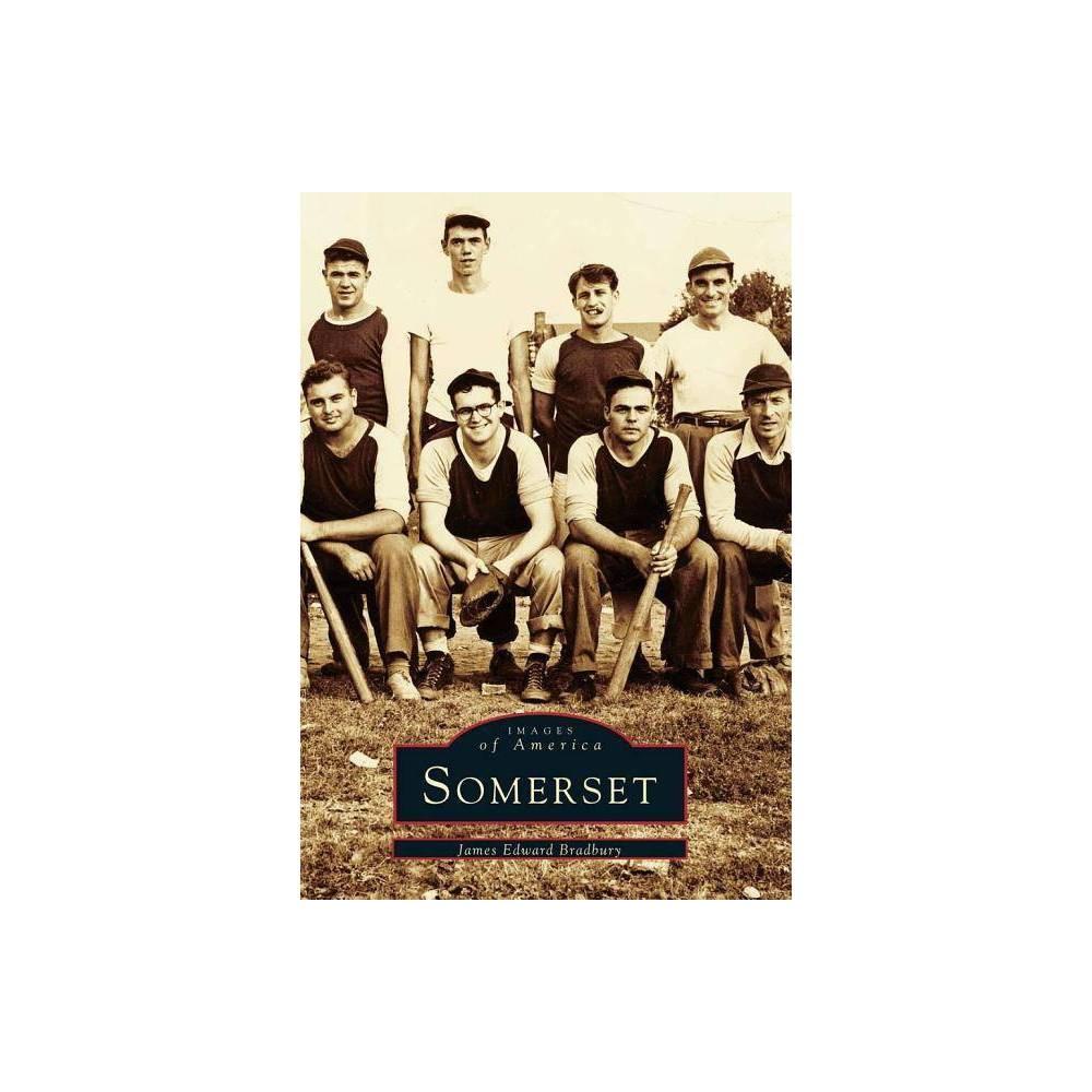 Somerset Images Of America Arcadia Publishing By James Edward Bradbury Paperback