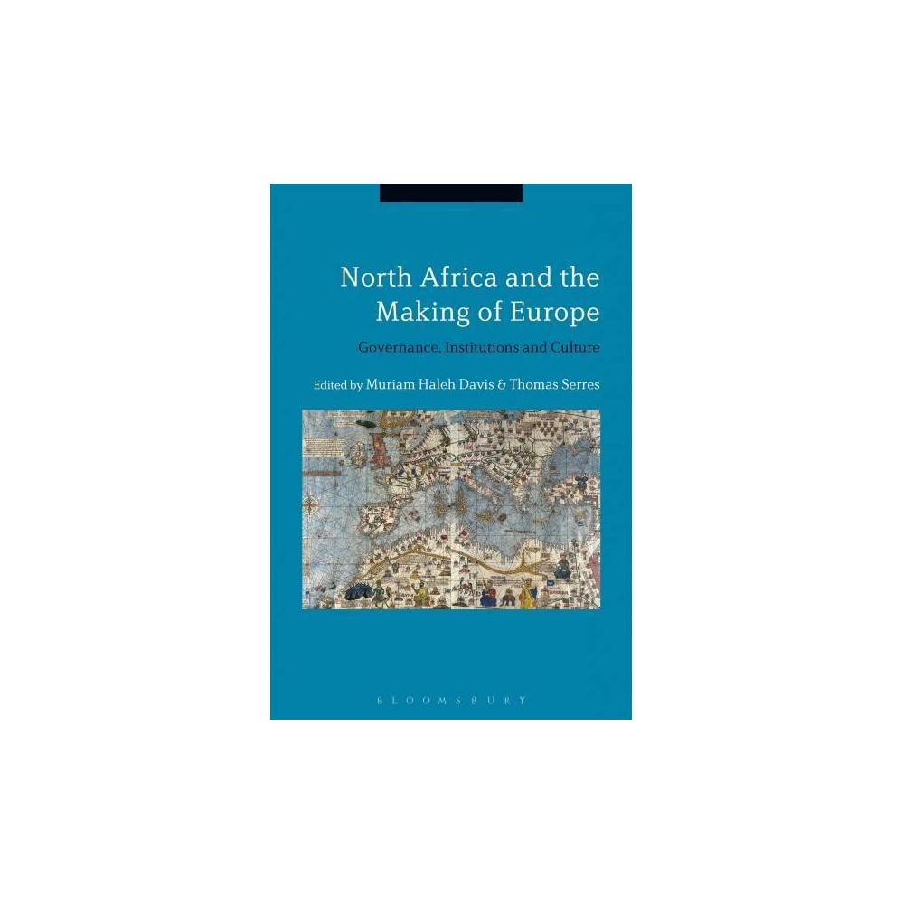 North Africa and the Making of Europe - by Muriam Haleh Davis (Paperback)