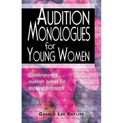 Audition Monologues for Young Women - by  Gerald Lee Ratliff (Paperback)