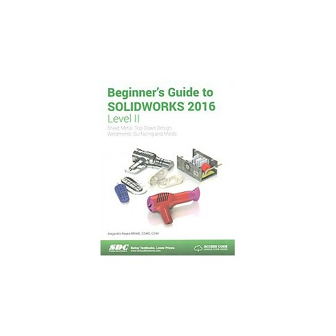 Beginners Guide To Solidworks 2016 Level Ii Sheet Metal Top