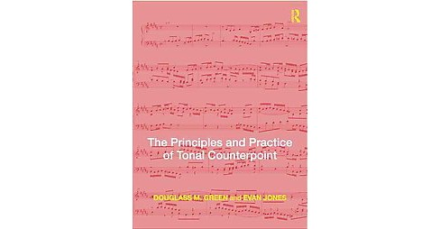 Principles and Practice of Tonal Counterpoint (Paperback) (Douglass Green) - image 1 of 1