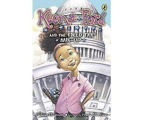 Keena Ford and the Field Trip Mix-Up (Paperback) (Melissa Thomson) - image 1 of 1
