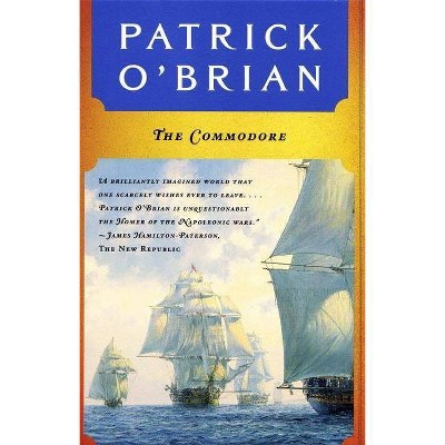 The Commodore - (Aubrey/Maturin Novels) by  Patrick O'Brian (Paperback)