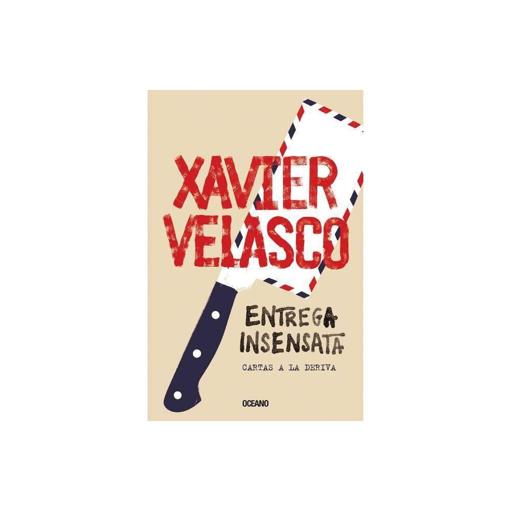 Entrega Insensata By Xavier Velasco Paperback