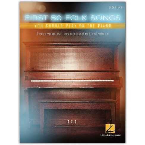 Hal Leonard First 50 Folk Songs You Should Play on the Piano - image 1 of 1