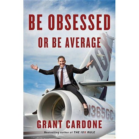 Be Obsessed or Be Average - by  Grant Cardone (Hardcover) - image 1 of 1