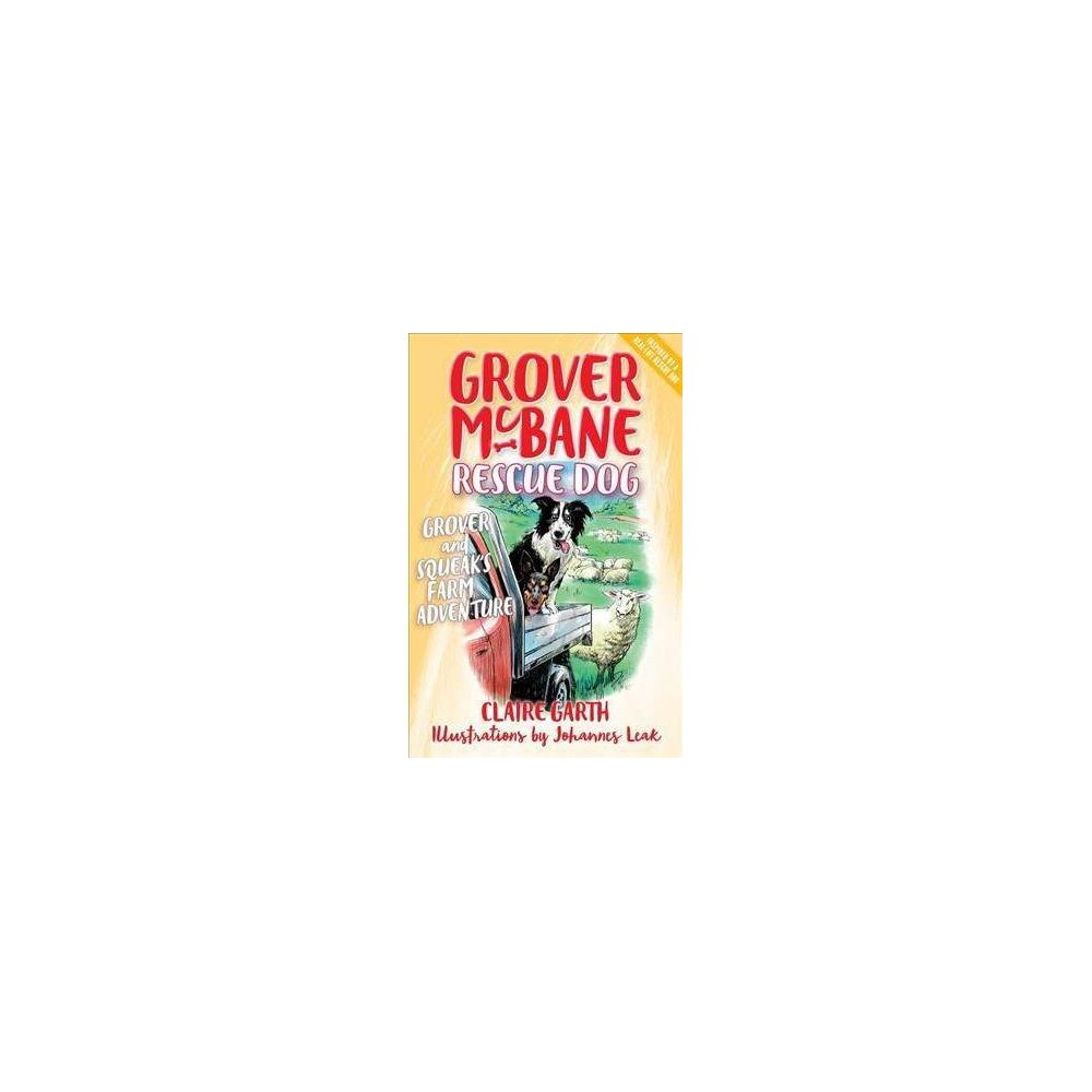 Grover and Squeak's Farm Adventure - by Claire Garth (Paperback)