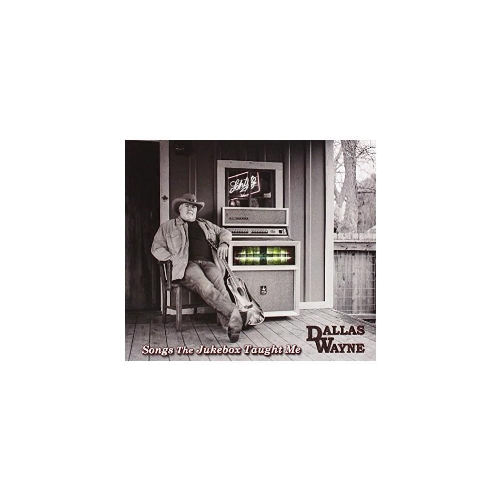 Dallas Wayne - Songs The Jukebox Taught Me (CD)