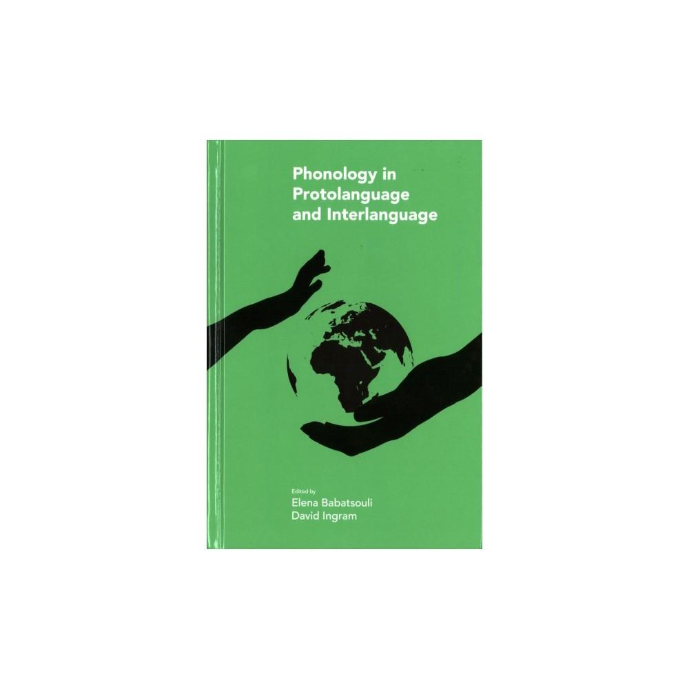 Phonology in Protolanguage and Interlanguage - (Hardcover)