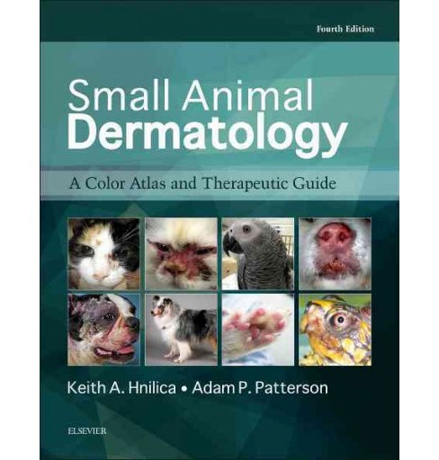 Small Animal Dermatology : A Color Atlas and Therapeutic Guide (Hardcover) (Keith A. Hnilica) - image 1 of 1