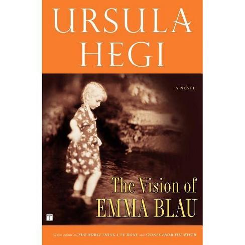 The Vision of Emma Blau - by  Ursula Hegi (Paperback) - image 1 of 1