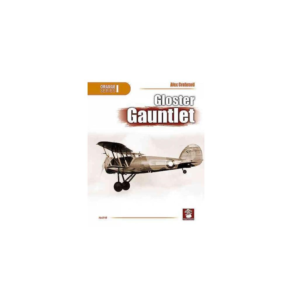 Gloster Gauntlet - (Orange) by Alex Crawford (Paperback)