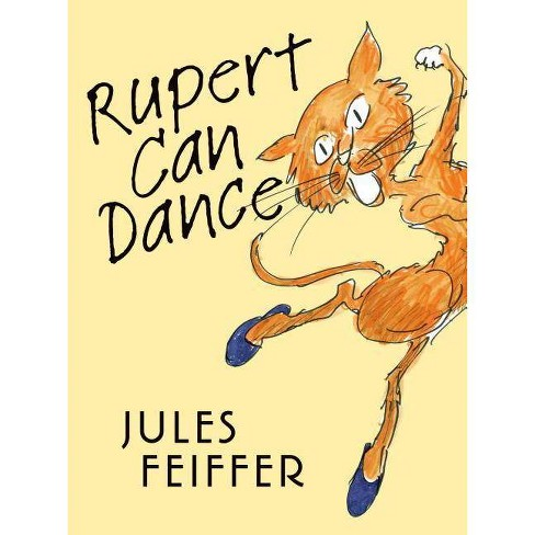 Rupert Can Dance - by  Jules Feiffer (Hardcover) - image 1 of 1