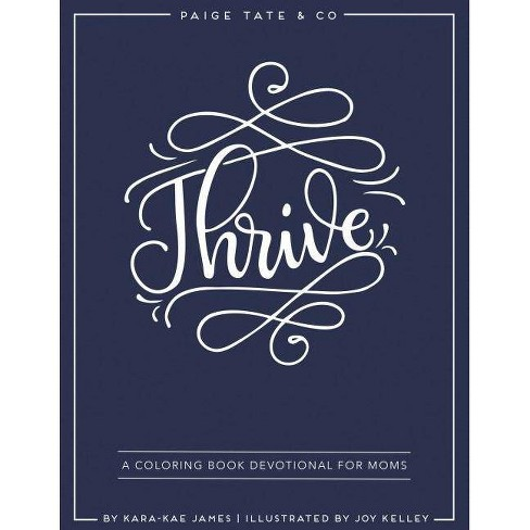 Thrive: A Coloring Book Devotional for Moms (Journaling and Creative Worship) - by  Kara-Kae James - image 1 of 1