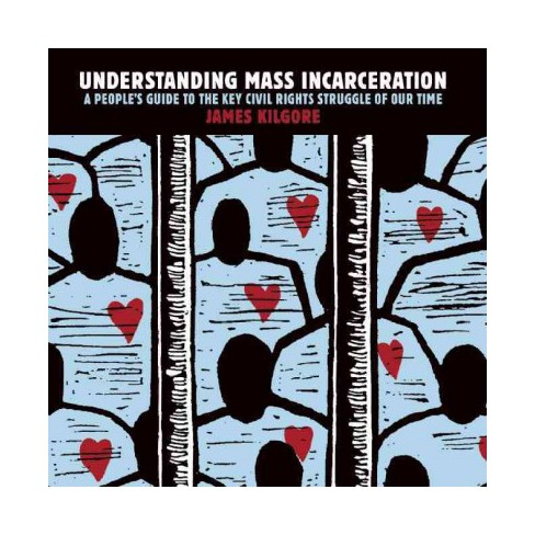 Understanding Mass Incarceration - by  James Kilgore (Paperback) - image 1 of 1