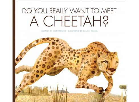 Do You Really Want to Meet a Cheetah? -  by Carl Meister (Paperback) - image 1 of 1