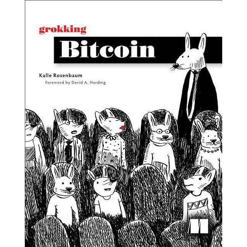 Grokking Bitcoin - by  Kalle Rosenbaum (Paperback) - image 1 of 1