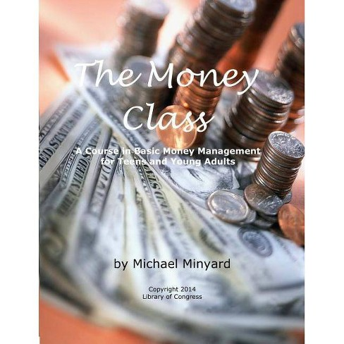 The Money Class - by  MR Michael James Minyard (Paperback) - image 1 of 1