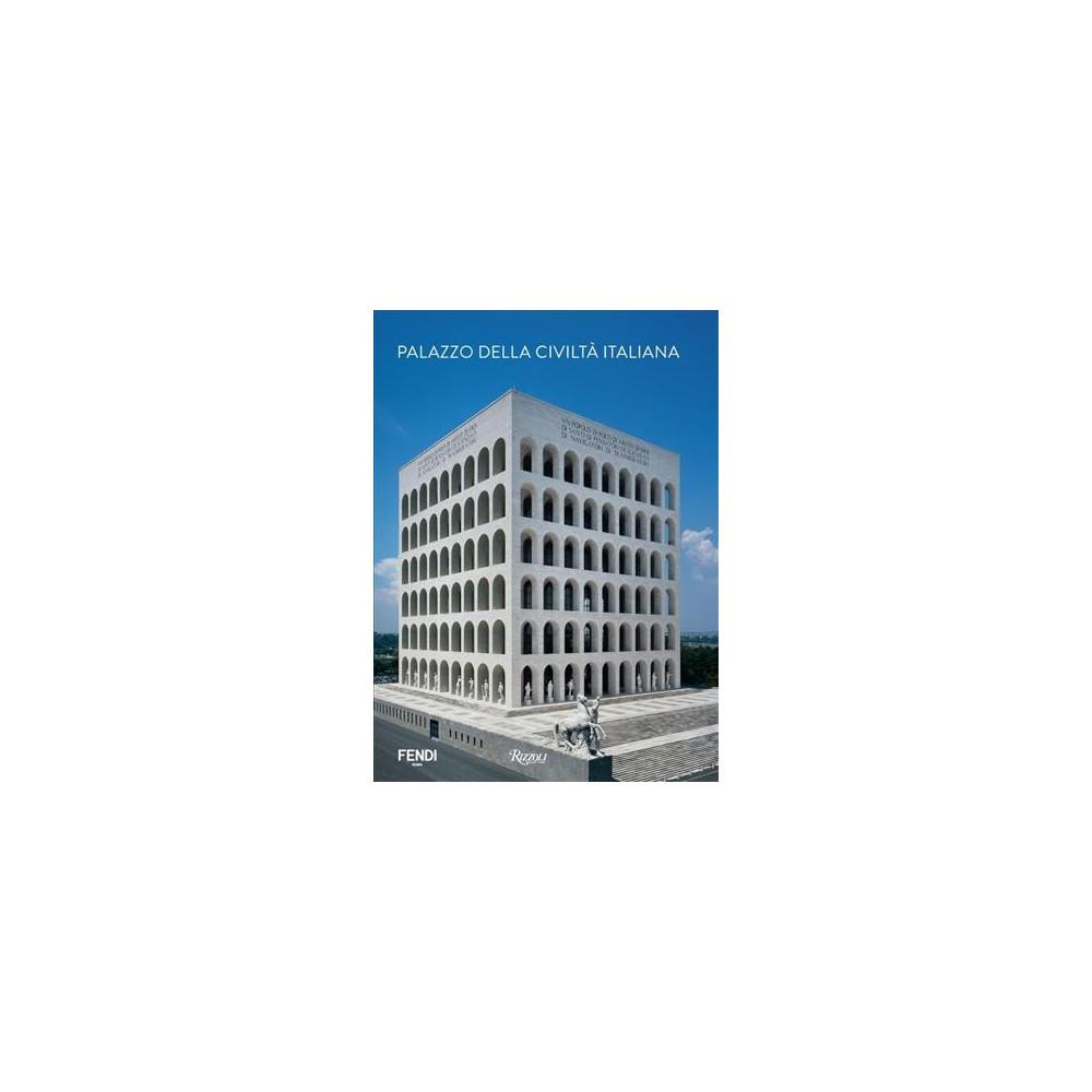 Palazzo Della Civiltà Italiana - by Franco La Cecla (Hardcover)