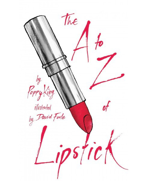 A to Z of Lipstick (Hardcover) (Poppy King) - image 1 of 1