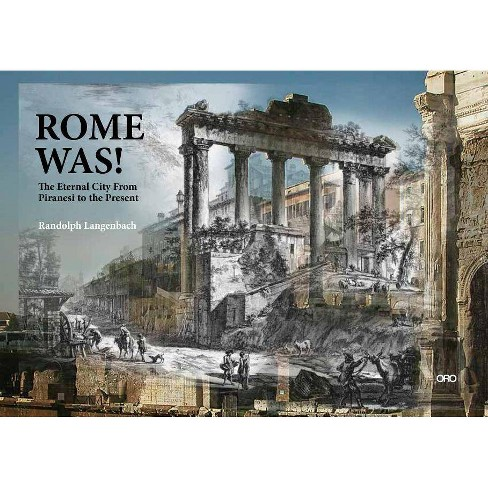 Rome Was! - by  Randolph Langenbach (Paperback) - image 1 of 1