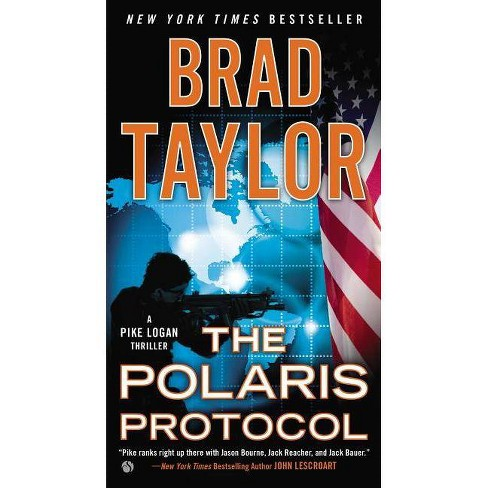 The Polaris Protocol - (Pike Logan Thriller) by  Brad Taylor (Paperback) - image 1 of 1