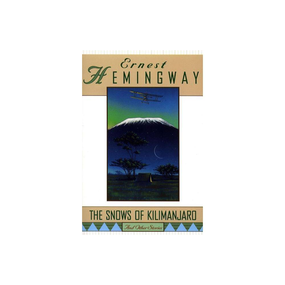 The Snows Of Kilimanjaro And Other Stories By Ernest Hemingway Paperback
