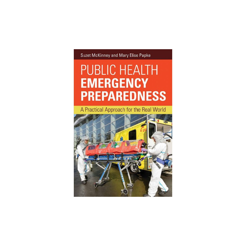 Public Health Emergency Preparedness : A Practical Approach for the Real World - 1 (Paperback)