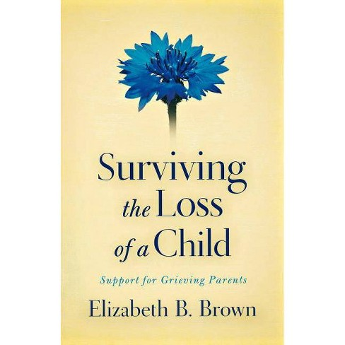 Surviving the Loss of a Child - by  Elizabeth B Brown (Paperback) - image 1 of 1