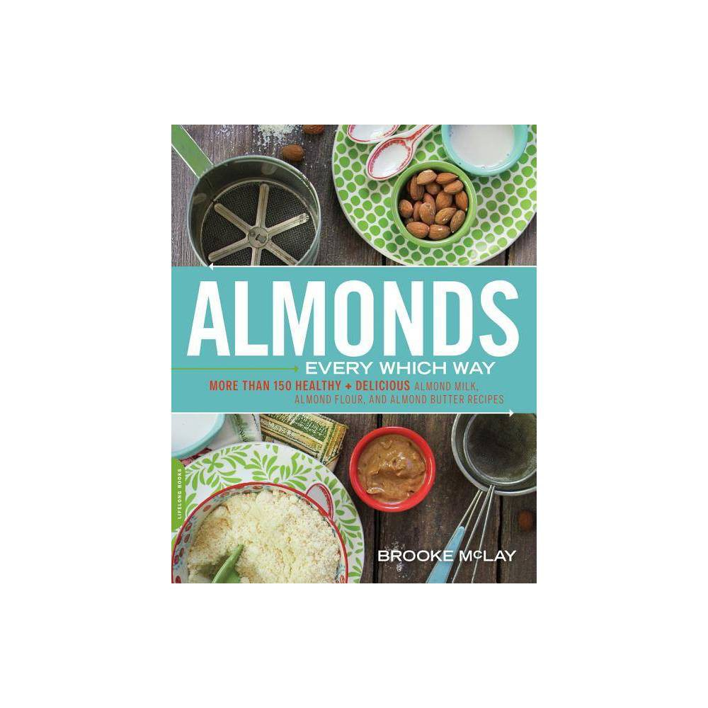 Almonds Every Which Way By Brooke Mclay Paperback