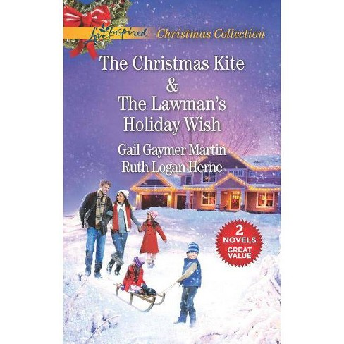 The Christmas Kite and the Lawman's Holiday Wish - by  Gail Gaymer Martin & Ruth Logan Herne (Paperback) - image 1 of 1