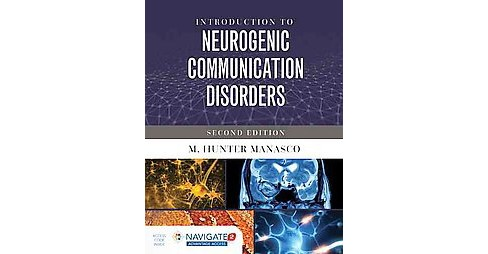 Introduction to Neurogenic Communication Disorders (Paperback) (Ph.D. M. Hunter Manasco) - image 1 of 1