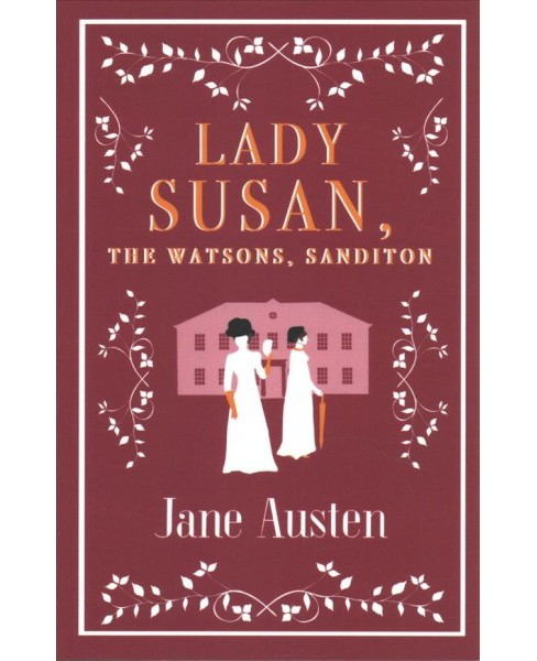 Lady Susan, the Watsons, Sanditon -  by Jane Austen (Paperback) - image 1 of 1