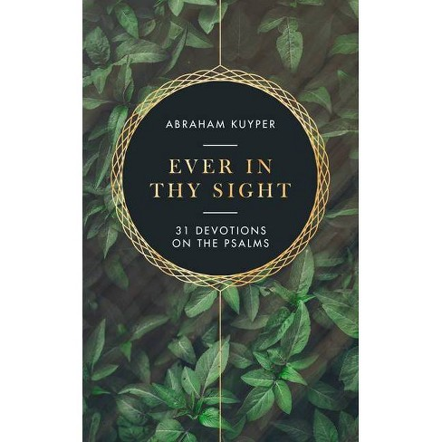 Ever in Thy Sight - by  Abraham Kuyper (Paperback) - image 1 of 1