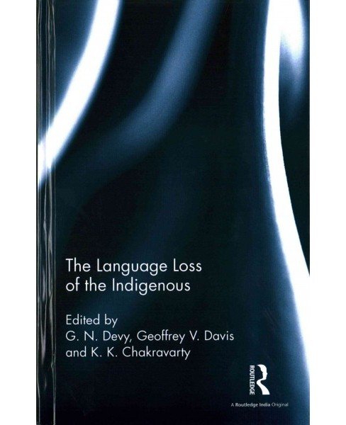 Language Loss of the Indigenous (Hardcover) - image 1 of 1