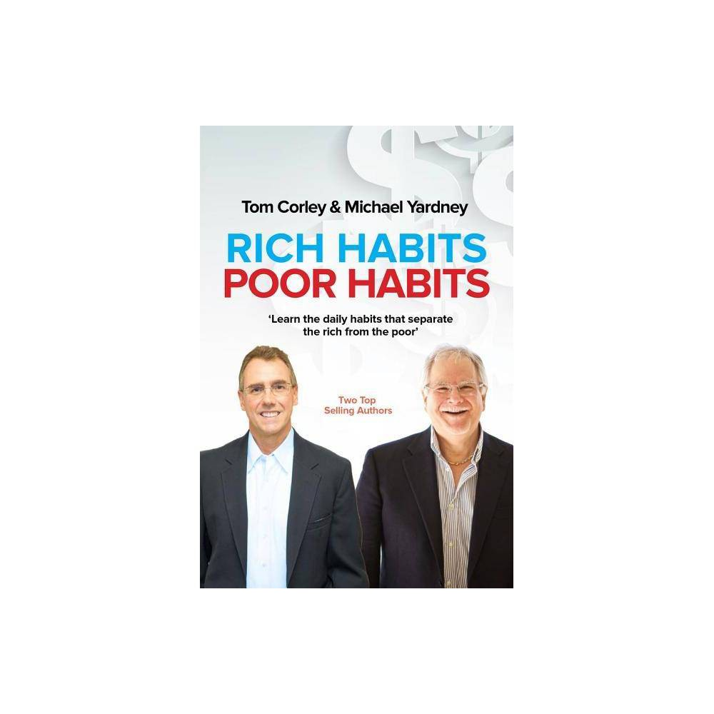Rich Habits Poor Habits By Tom Corley Michael Yardney Paperback