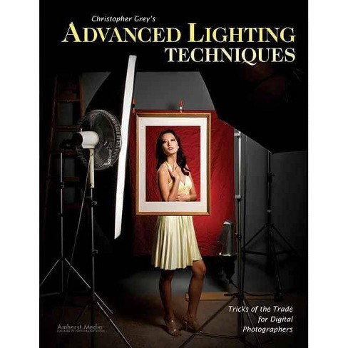 Christopher Grey's Advanced Lighting Techniques - (Paperback) - image 1 of 1